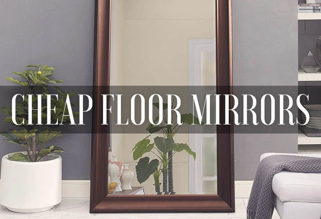 Cheap Floor Mirrors
